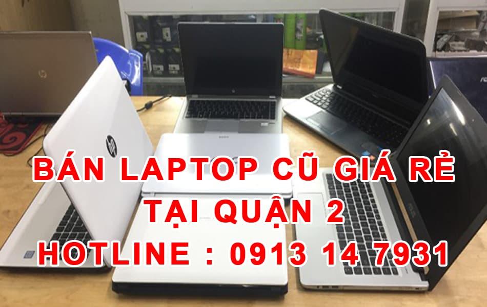 Bán laptop cũ giá rẻ quận 2